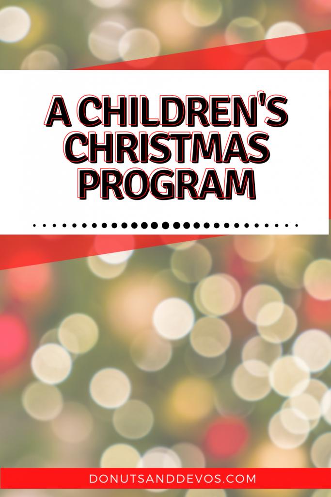 A Children's Christmas program for the family.